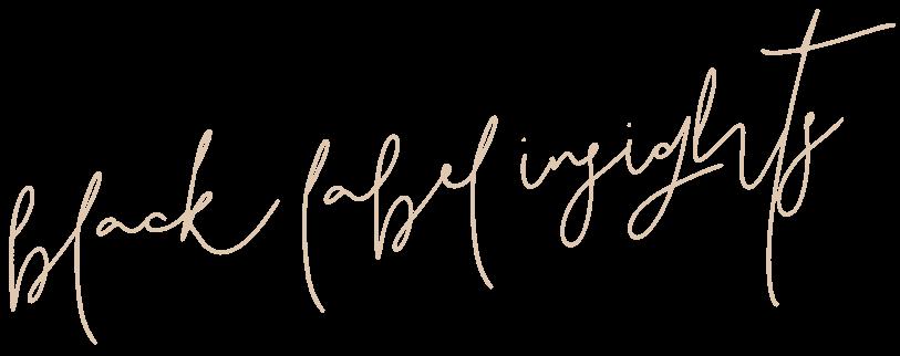 Black Label Insights(script font beige) - sabinebiesenberger.com